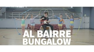 Al Bairre - Bungalow [OFFICIAL MUSIC VIDEO]