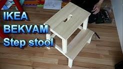 Assambled  IKEA BEKVAM   Step stool