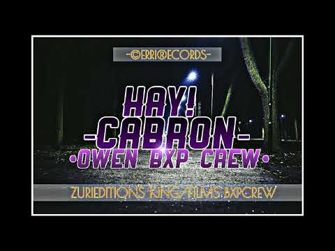 OWEN BXP CREW  //•HAY  CABRON•//