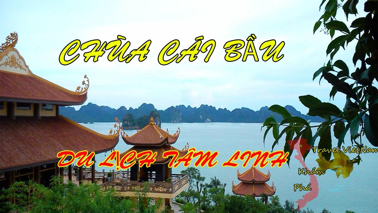 Toàn cảnh chùa cái bầu Vân Đồn Quảng Ninh || Du lịch tâm linh || Travel vietnam video