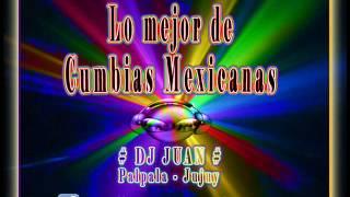 Mix - Cumbias Mexicanas 2da Parte ((DJ JU@N))