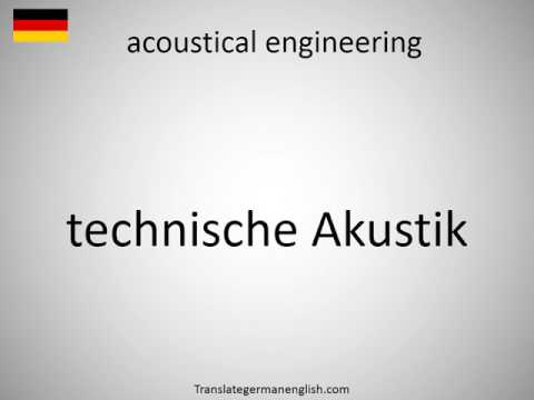 How to say acoustical engineering in German?