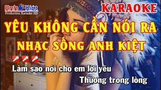 Karaoke | Yêu Không Cần Nói Ra | DJ EDM | Tone Nam | Karaoke Nhạc Sống Anh Kiệt