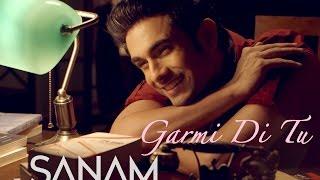 Sanam - Garmi Di Tu (Valentine