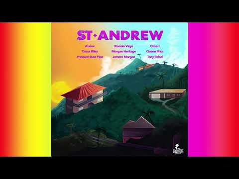 St. Andrew Riddim Mix (2019) Queen Ifrica,Alaine,Morgan Heritage,Tony Rebel, & More(Chimney Records)