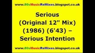 """Serious (Original 12"""" Mix) - Serious Intention"""