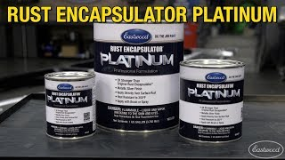 Rust Encapsulator Platinum - Stop Rust on Vehicles, Equipment Or Anything That Rusts! Eastwood