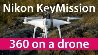 Nikon KeyMission 360 Review - Will It Fly??