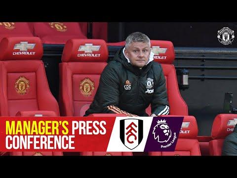 Manager's Press Conference | Manchester United v Fulham | Ole Gunnar Solskjaer | Premier League