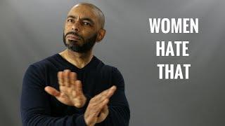 10 Things Men Do That Women Hate