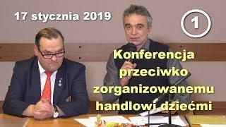 Konferencja przeciwko zorganizowanemu handlowi dziećmi, 17.01.2019, część 1 – Paweł Bednarz