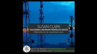 Susan Clark | The 5G Conspiracy, Radiofrequency Radiation, & Eco-Genocide - THC