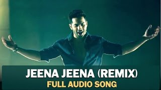 jeena jeena remix full audio song badlapur