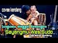 SAYANGMU WES SUDO//COVER KENDANG DHETA TOK TUNG