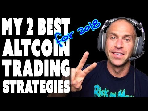 My Top 2 Altcoin Trading Strategies for 2018