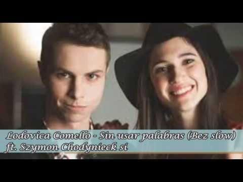 Emular Trampas Favor  Lodovica Comello Sin usar palabras Bez slow ft Szymon Chodyniecki - YouTube