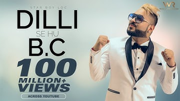 Dilli Se Hu Bc दिल्ली से Full Official Video Star Boy LOC | Jaymeet | G skillz | Bobby Parki