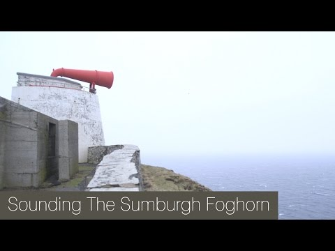 Sounding the Sumburgh Foghorn