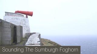 Sounding the Sumburgh Foghorn