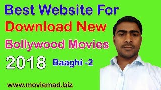 How to Download New Bollywood Movies 2018 In Full HD(720p,1080p) (www.moviemad.biz)