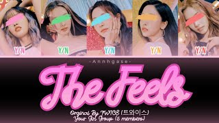Your Girl Group (5 Members) - The Feels [ Orginal by TWICE (…