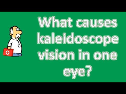 What causes kaleidoscope vision in one eye ? | Most Rated Health FAQ Channel