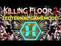 Killing Floor 2 | WHY I AM NOT BORED WITH KF2! Zedternal Gamemode! (Make Your Own Perk)