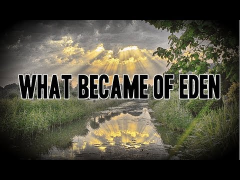"""What Became of Eden"""