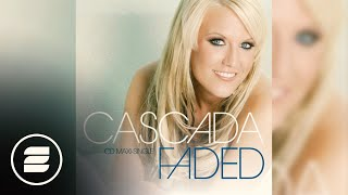 Cascada - Faded (Radio Mix)