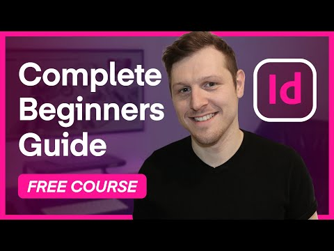 Learn Adobe InDesign  |  13 Episode Course