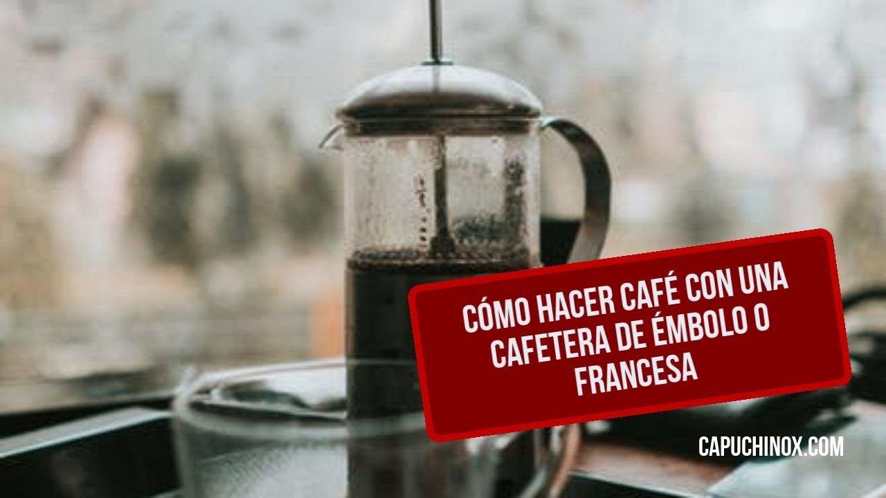 Cómo hacer café con una cafetera de émbolo o francesa