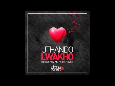 Jaguar Paw feat Forest Gvng - Uthando Lwakho (Original mix)