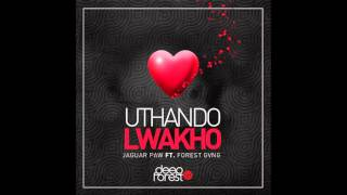 Jaguar Paw feat Forest Gvng - Uthando Lwakho (Original mix)