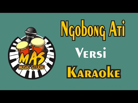 Ngobong Ati Versi Karaoke - @Mas Music Studio