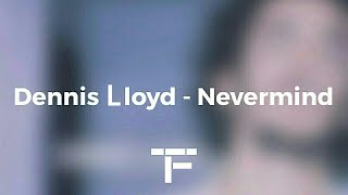 [TRADUCTION FRANÇAISE] Dennis Lloyd - Nevermind