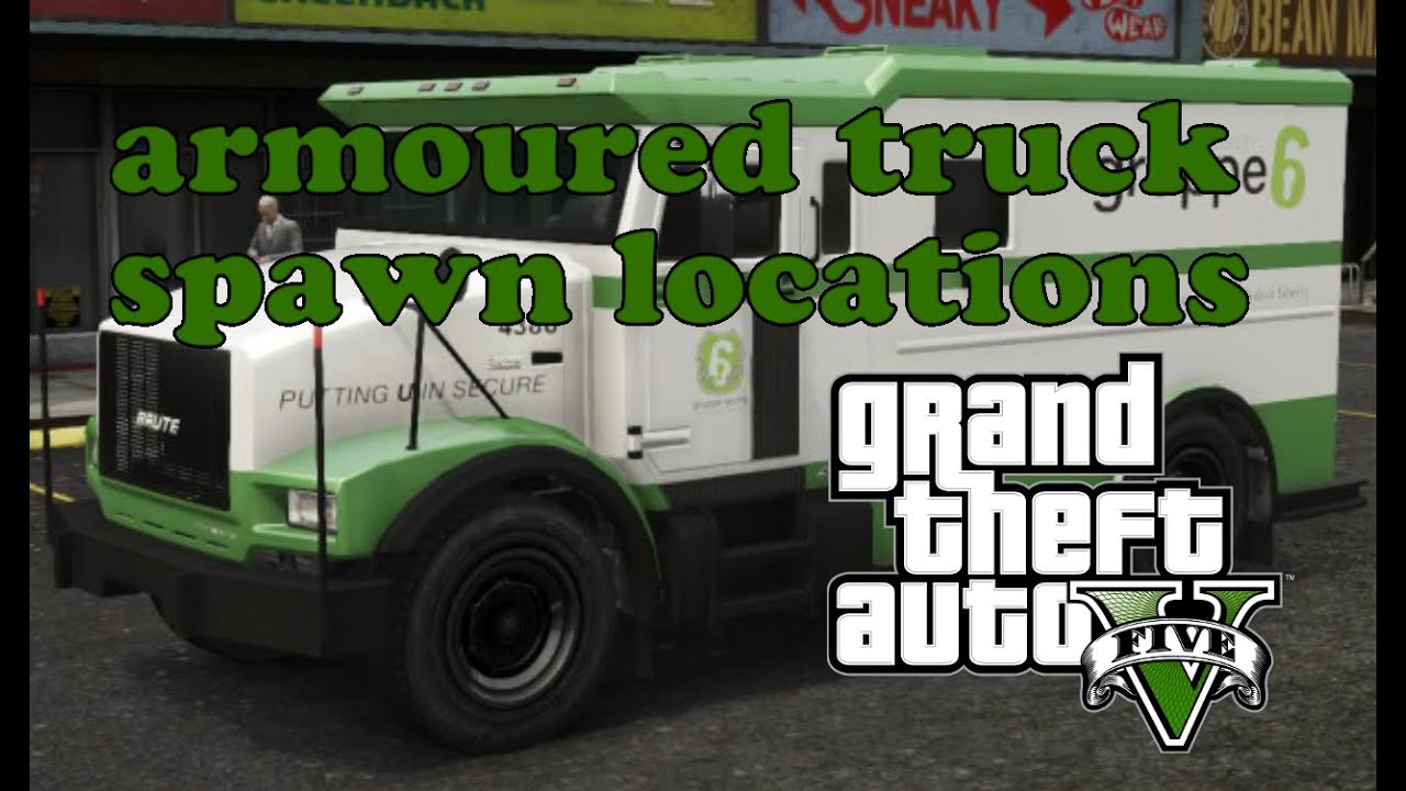 GTA V armoured truck spawn locations for easy cash - YouTube