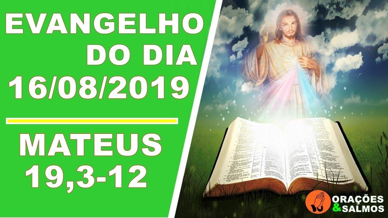 Evangelho Do Dia 16 08 2019 Mateus 19 3 12 Reflexão Orações E Salmos Youtube