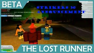 Roblox: Die verlorenen Läufer: Strikers30 bekam Ankündigung (PASSED!)