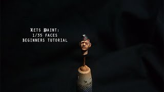LETS PAINT: 1/35 Faces Beginners Tutorial