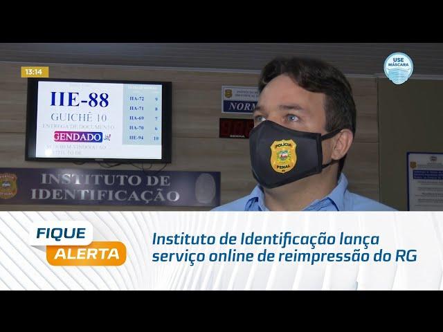 Instituto de Identificação lança serviço online de reimpressão do RG
