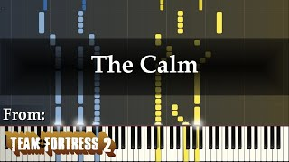 """""""The Calm"""" (Piano Arrangement of Team Fortress 2 Soundtrack by Mike Morasky)"""
