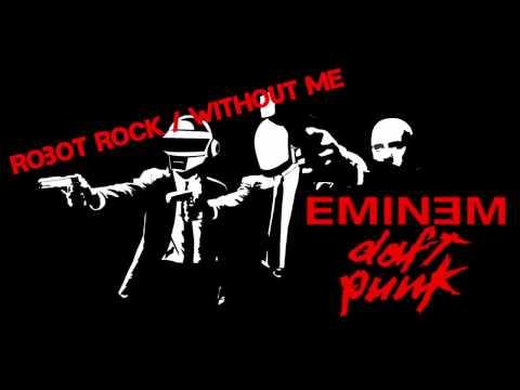 Robot Rock / Without Me (Mash-up) - Daft Punk & Eminem