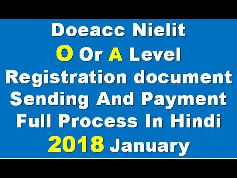 Doeacc O-A Level Registration / Application/Exam Form Document Sending Full Process In hindi 2018
