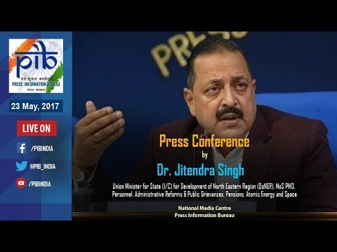 Press Conference by Union Minister Dr. Jitendra Singh on Key Initiatives during Three Years of Govt.