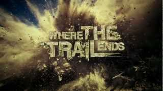 Where the Trail Ends 90 Sec. Teaser