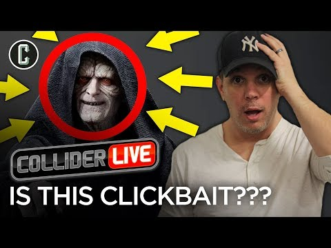 What Do You Define as Clickbait? - Collider Live #24