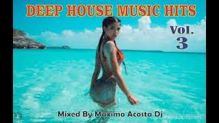 DEEP HOUSE MUSIC HITS - VOL. 3 - MAXIMO ACOSTA DJ