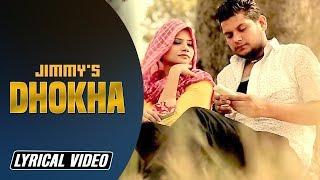Dhokha    Jimmy    Latest Punjabi Song 2017    Lyrical Video    Angel Records