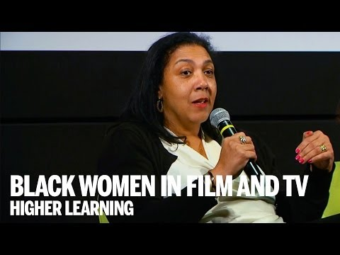 BLACK WOMEN IN FILM & TELEVISION | Higher Learning