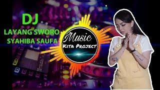 MANTUL...!!! DJ LAYANG SWORO - SYAHIBA SAUFA    MUSIC KITA PROJECT